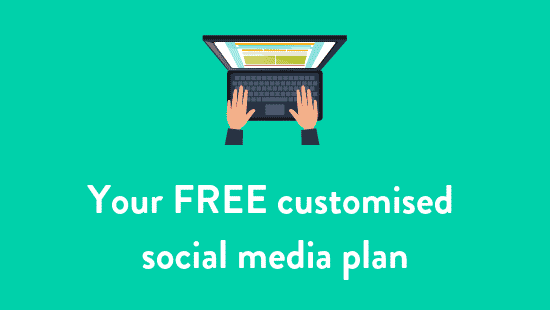 Get a FREE customised social media plan for YOUR business