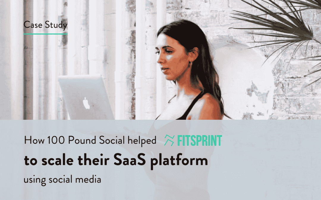 How 100 Pound Social helped FitSprint to scale their SaaS platform using social media