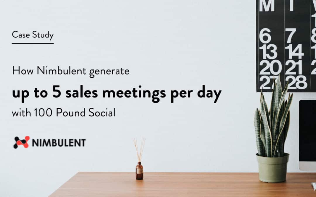 How Nimbulent Generate Up To 5 Sales Meetings Per Day With 100 Pound Social