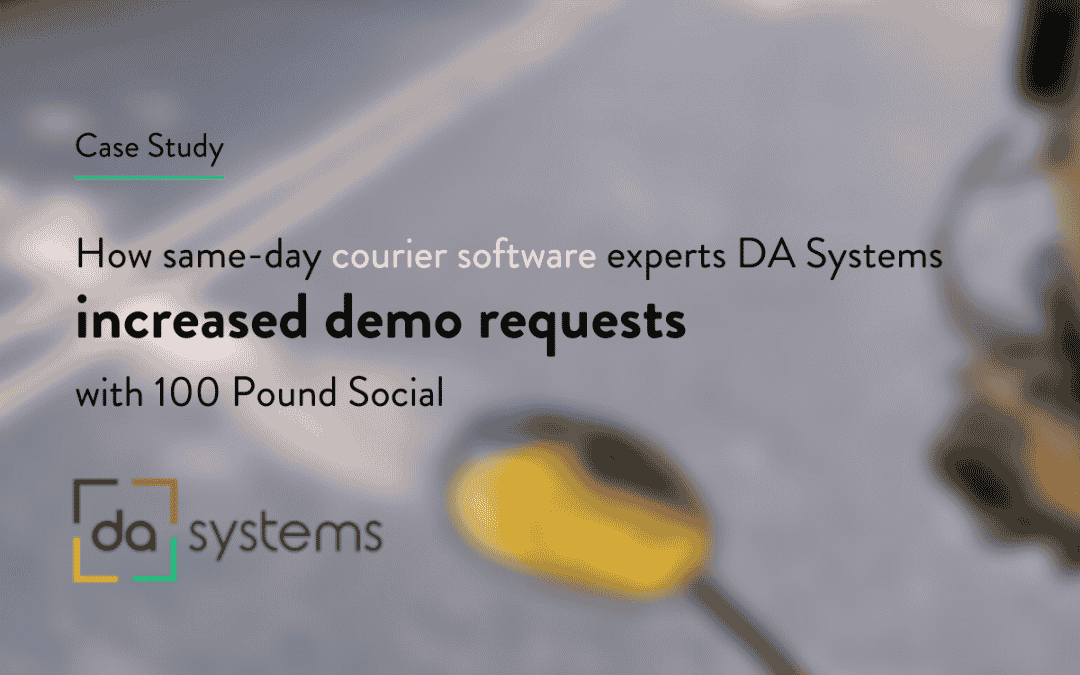 How Courier Software Experts DA Systems Increased Demo Requests With 100 Pound Social