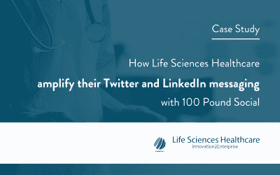 How Life Sciences Healthcare Amplify Their Twitter And LinkedIn Messaging With 100 Pound Social