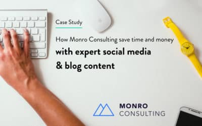 How Monro Consulting Save Time and Money with Expert Social Media and Blog Content