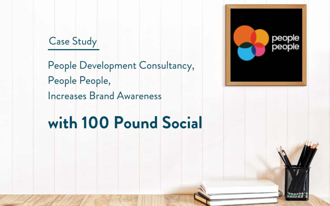 People Development Consultancy, People People, Increases Brand Awareness with Expert Social Media Content